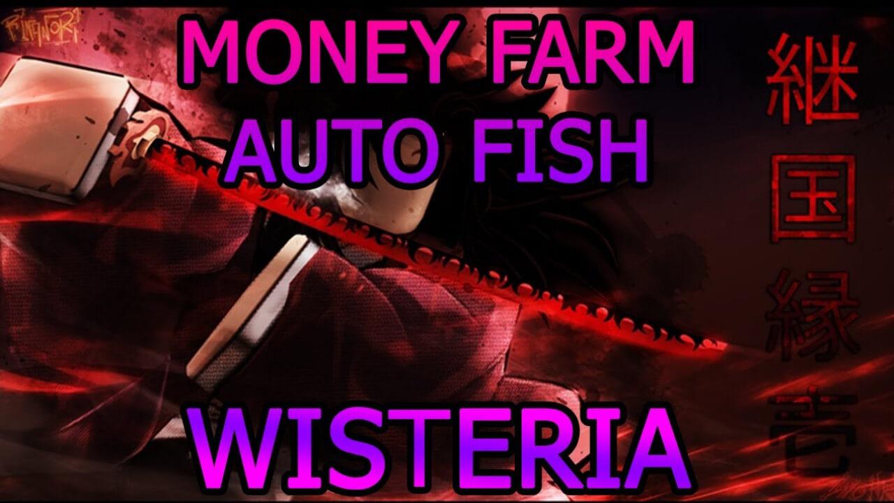 Wisteria Money Farm and Auto Fish